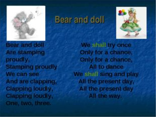 Bear and doll We shall try once Only for a chance, Only for a chance, All to