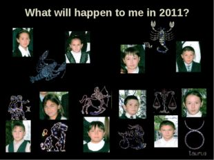 What will happen to me in 2011?