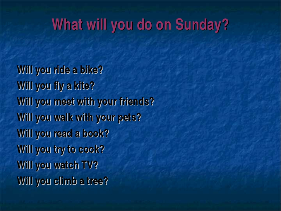 What will you do on Sunday? Will you ride a bike? Will you fly a kite? Will y...