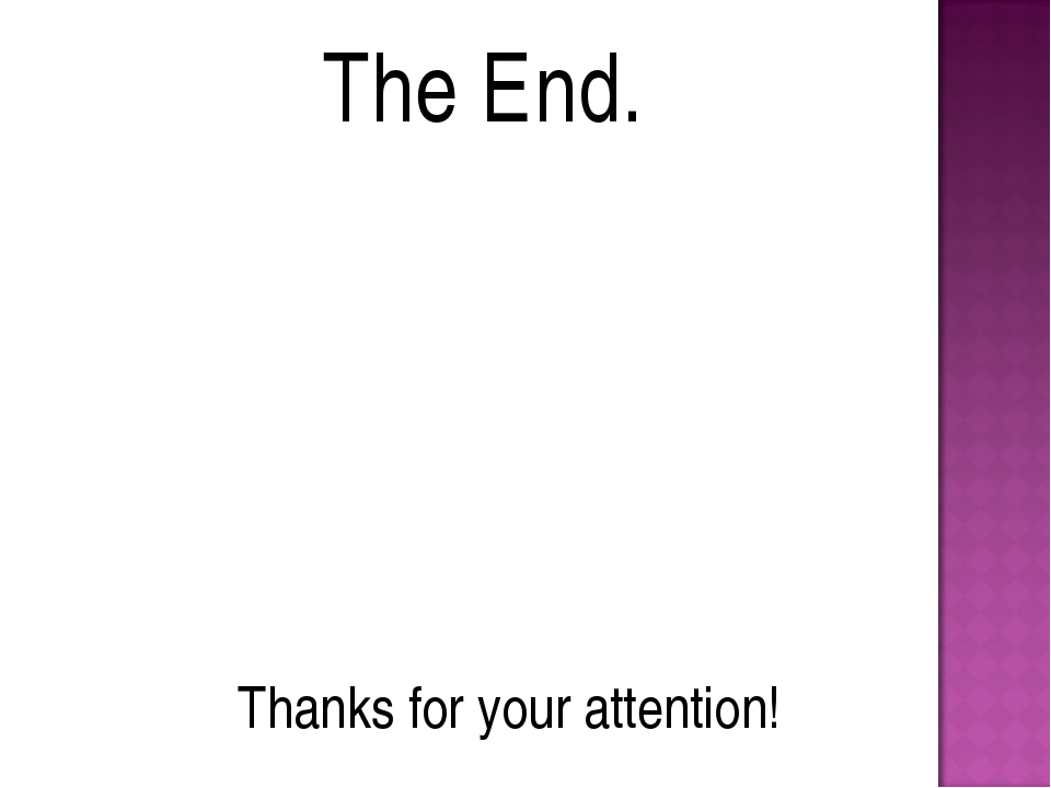 Thanks for your attention! The End.