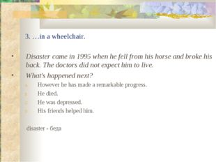 3. …in a wheelchair. Disaster came in 1995 when he fell from his horse and br