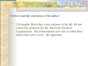 10.Now read the conclusion of the author: Christopher Reeve has a new purpose