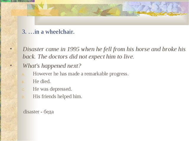 3. …in a wheelchair. Disaster came in 1995 when he fell from his horse and br...