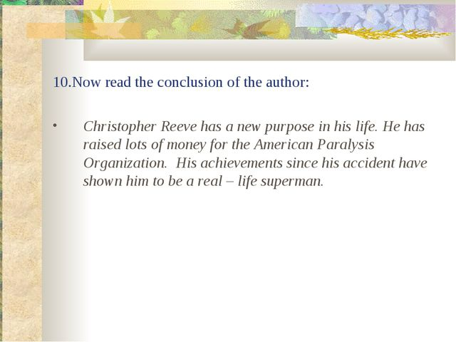 10.Now read the conclusion of the author: Christopher Reeve has a new purpose...
