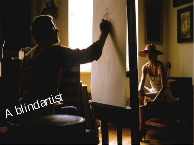 A blind artist