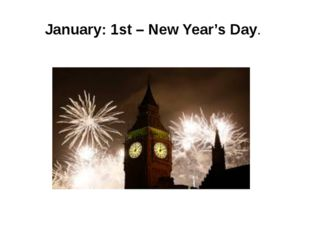 January: 1st– New Year's Day.