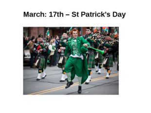 March: 17th– St Patrick's Day