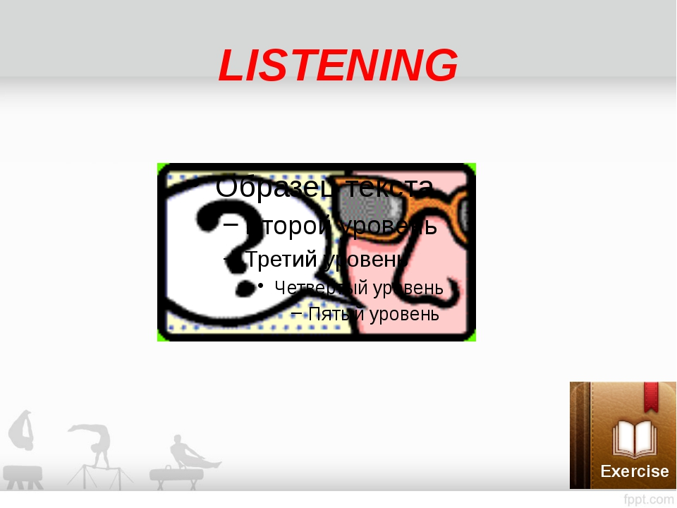 LISTENING Exercise