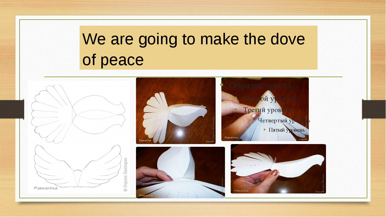 We are going to make the dove of peace