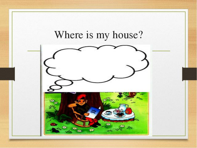 Where is my house?