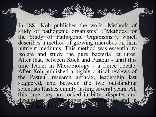 "In 1881 Koh publishes the work ""Methods of study of pathogenic organisms"" (""..."