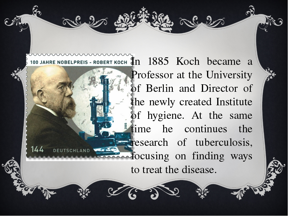 In 1885 Koch became a Professor at the University of Berlin and Director of...