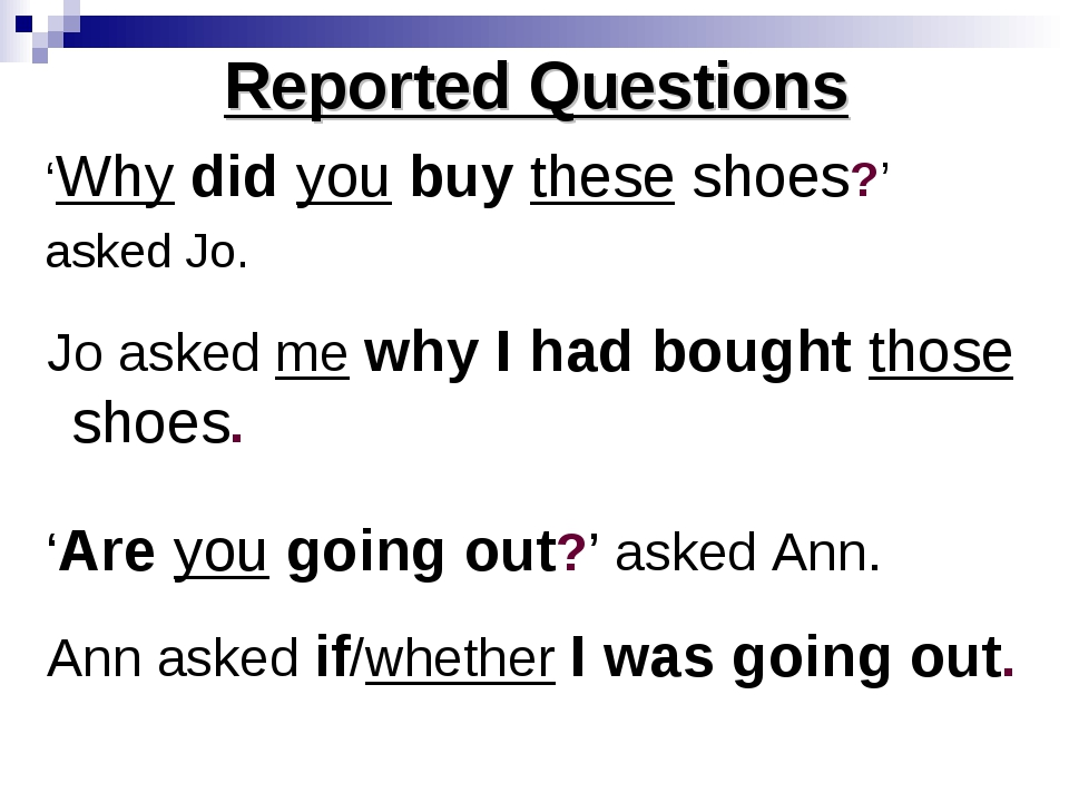Reported Questions 'Why did you buy these shoes?' asked Jo. Jo asked me why I...