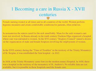 Female nursing existed at all times and in all countries of the world. Women