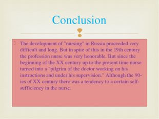 """The development of """"nursing"""" in Russia proceeded very difficult and long. But"""
