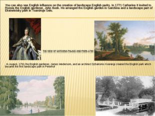 You can also see English influence on the creation of landscape English parks