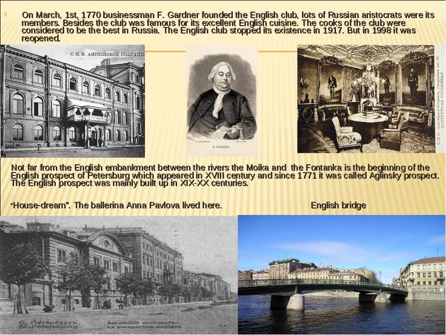 On March, 1st, 1770 businessman F. Gardner founded the English club, lots of...