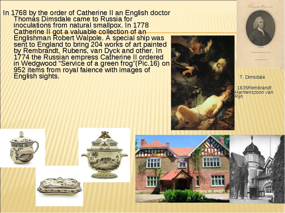In 1768 by the order of Catherine II an English doctor Thomas Dimsdale came t...