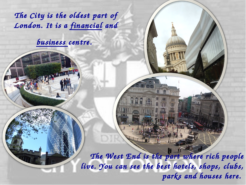 The City is the oldest part of London. It is a financial and business centre....