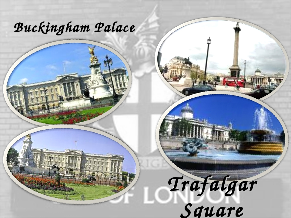 Buckingham Palace Trafalgar Square