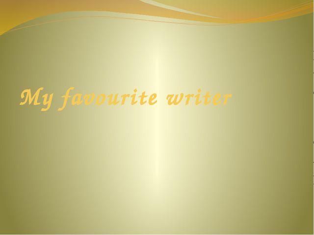My favourite writer
