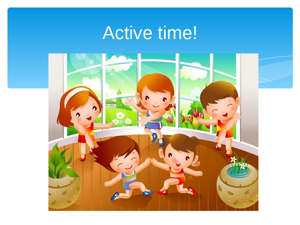 Active time!