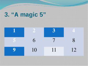 """3. """"A magic 5"""" 1 2 3 4 5 6 7 8 9 10 11 12"""