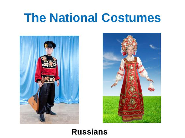 The National Costumes Russians