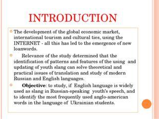 INTRODUCTION The development of the global economic market, international tou