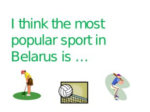 I think the most popular sport in Belarus is …
