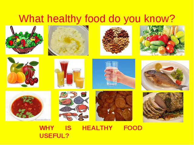 What healthy food do you know? WHY IS HEALTHY FOOD USEFUL?