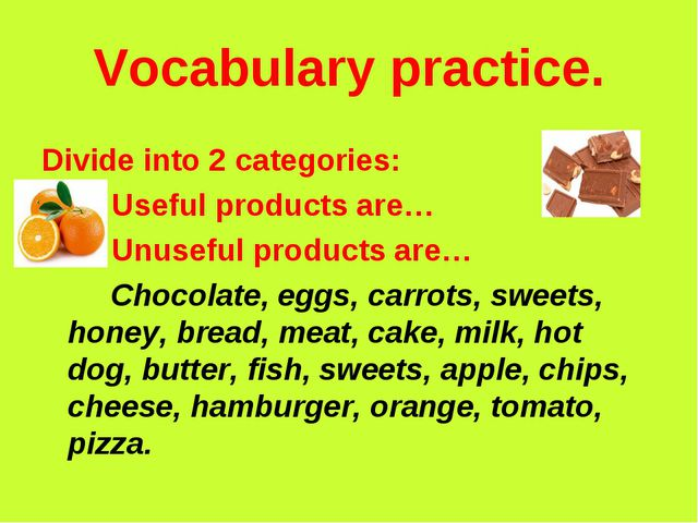 Vocabulary practice. 			 Divide into 2 categories: 		Useful products are… 		U...