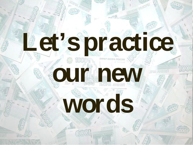 Let's practice our new words