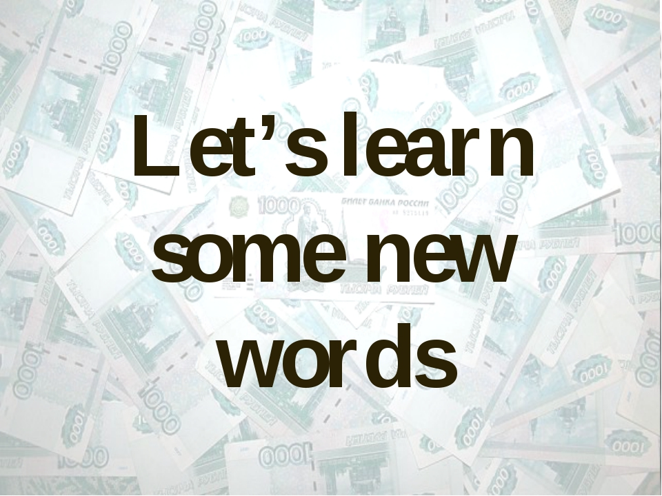 Let's learn some new words