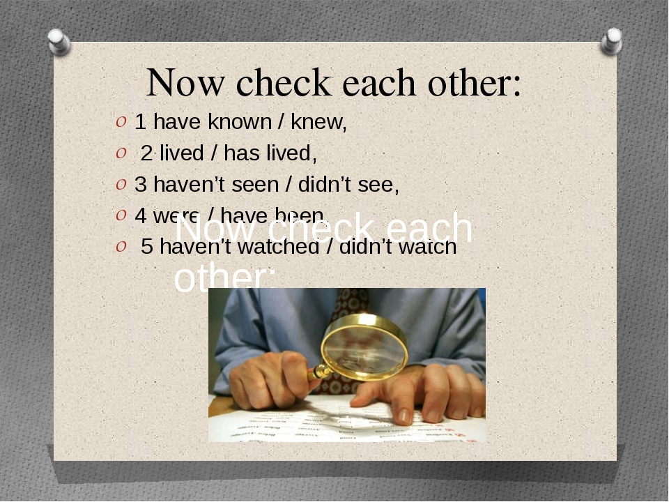 Now check each other: 1 have known / knew, 2 lived / has lived, 3 haven't see...
