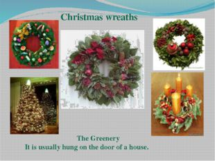 Christmas wreaths The Greenery It is usually hung on the door of a house.