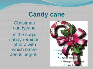 Candy cane Christmas candycane is the sugar candy reminds letter J with which