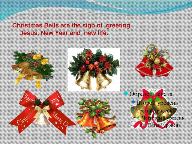 Christmas Bells are the sigh of greeting Jesus, New Year and new life.