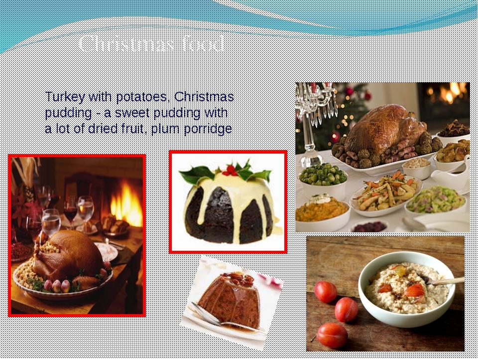 Christmas food Turkey with potatoes, Christmas pudding - a sweet pudding with...