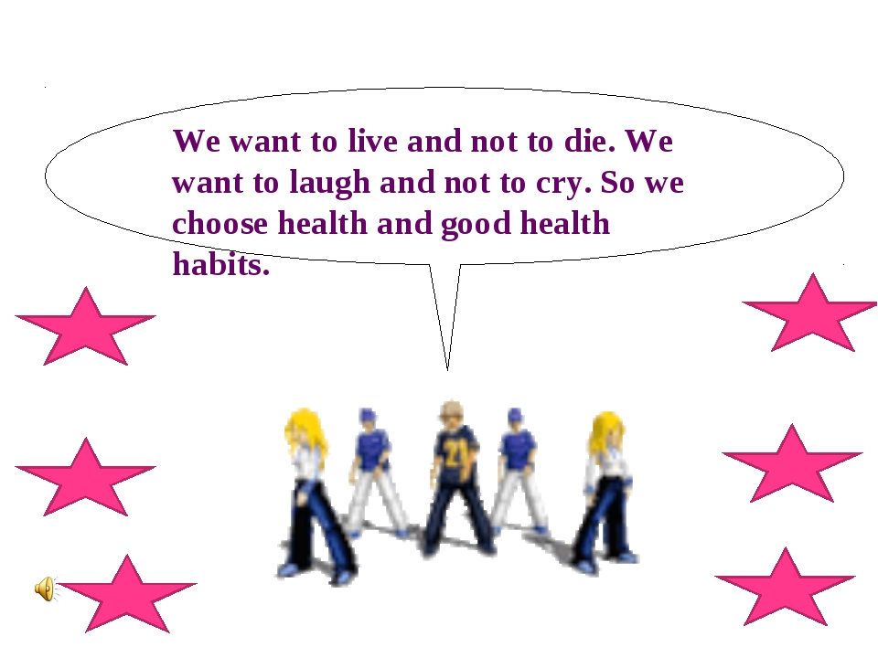 We want to live and not to die. We want to laugh and not to cry. So we choose...