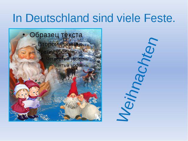 In Deutschland sind viele Feste. Weihnachten