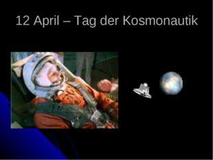 12 April – Tag der Kosmonautik
