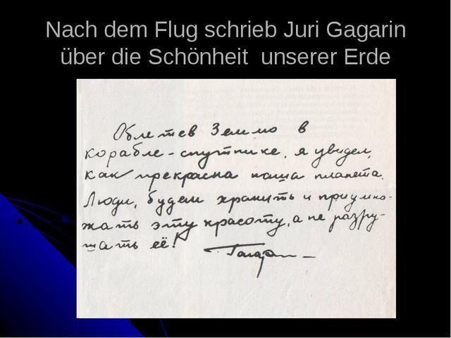 Nach dem Flug schrieb Juri Gagarin über die Schönheit unserer Erde