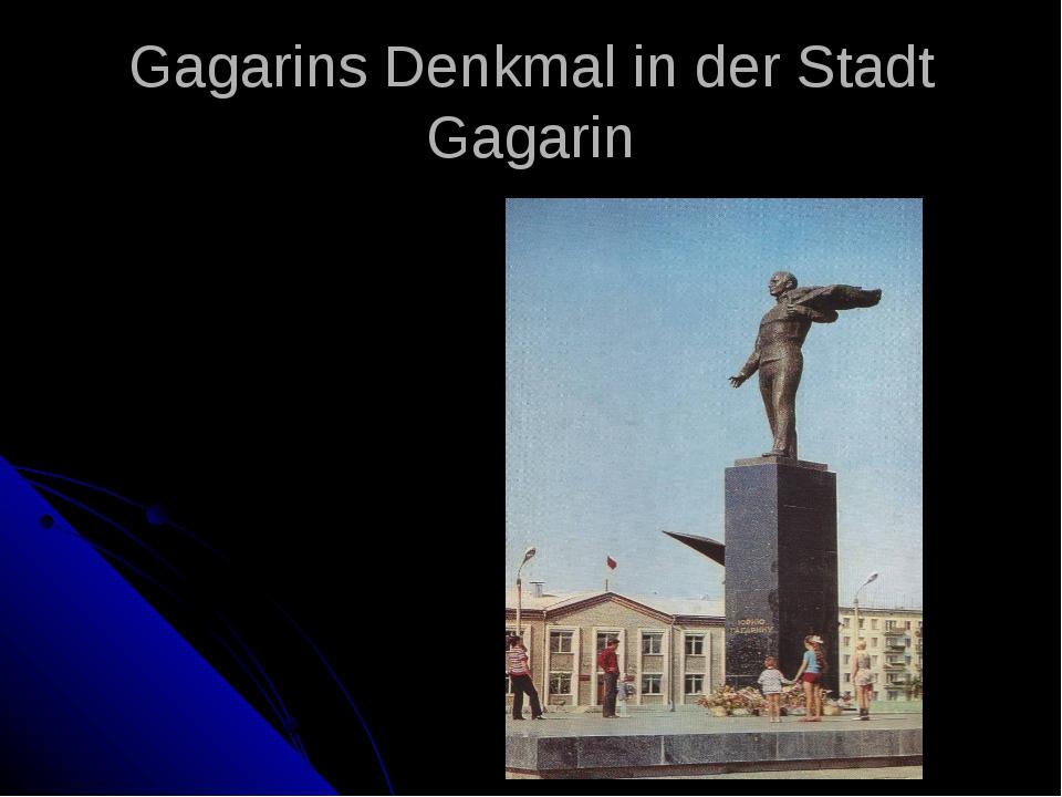 Gagarins Denkmal in der Stadt Gagarin