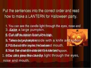 Put the sentences into the correct order and read how to make a LANTERN for H