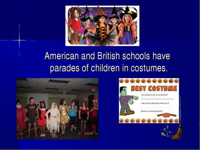 American and British schools have parades of children in costumes.
