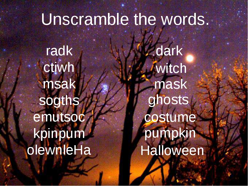 Unscramble the words. radk ctiwh msak sogths emutsoc kpinpum olewnleHa dark w...