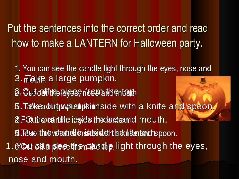 Put the sentences into the correct order and read how to make a LANTERN for H...