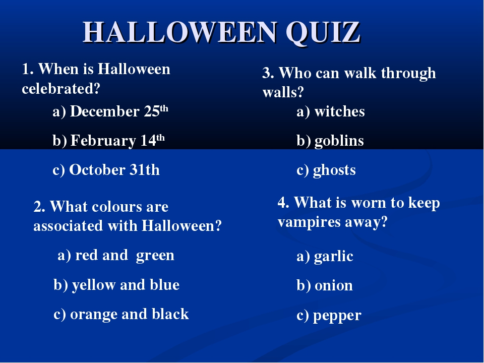 HALLOWEEN QUIZ 1. When is Halloween celebrated? a) December 25th b) February...