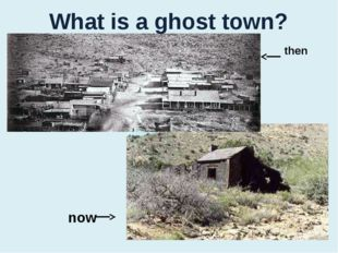now then What is a ghost town?